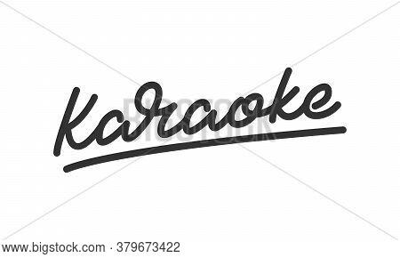 Karaoke. Lettering Calligraphy For Karaoke Bar, Club