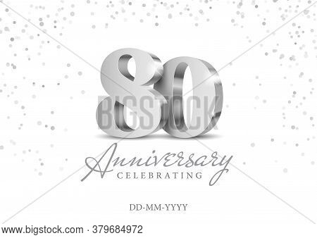 80 Years Anniversary Celebration. Silver 3d Numbers. Poster Template For Celebrating 80th Anniversar