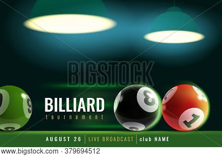 Billiards Poster. Snooker Tournament With 3d Billiard Balls And Green Table And Lamp Light. Professi