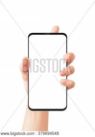 Realistic Hand And Phone. Woman Holds Smartphone, Female Uses Smartphone, Online Communication Smart