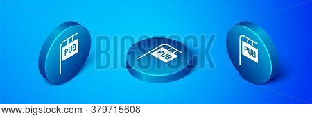 Isometric Street Signboard With Inscription Pub Icon Isolated On Blue Background. Suitable For Adver