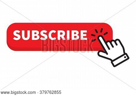 Red Button Subscribe And Hand Cursor. Subscribe To The Channel. Blogging. Vector Illustration Isolat