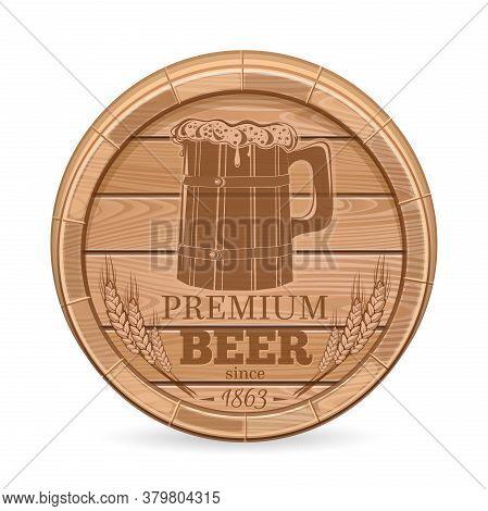 Wooden Barrel With Beer Emblem. Beer Label In Form Wooden Barrel. Vector Illustration