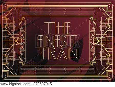 Art Deco The Finest Train Text. Decorative Greeting Card, Sign With Vintage Letters.