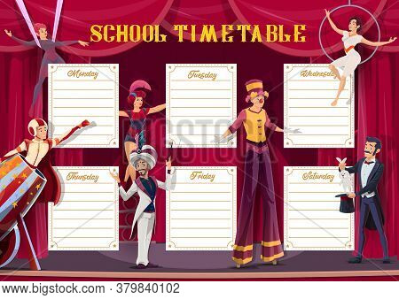 School Timetable And Lessons Weekly Planner, Vector Template With Circus Performers. School Schedule