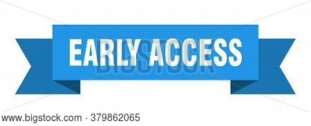 Early Access Ribbon. Early Access Isolated Band Sign. Early Access Banner