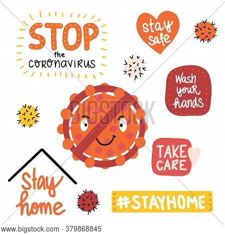 Coronavirus Letterings And Icons. Stay Home, Stop The Coronavirus, Stay Safe, Wash Your Hands And Ot