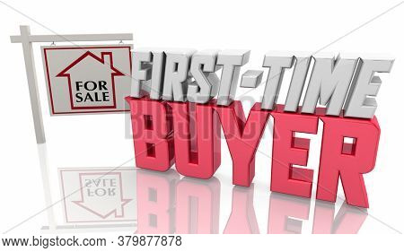 First Time Buyer For Sale Sign Words Home House Real Estate 3d Illustration