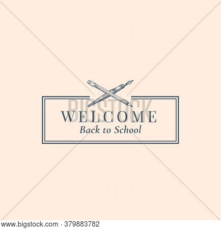 Welcome Back To School Stationary Vector Sign, Symbol Or Logo Template. Crossed Pen And Pencil Sketc