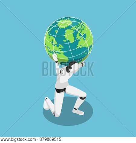 Flat 3d Isometric Ai Robot Carrying The World On Shoulder. Artificial Intelligence And Ai Rule The W