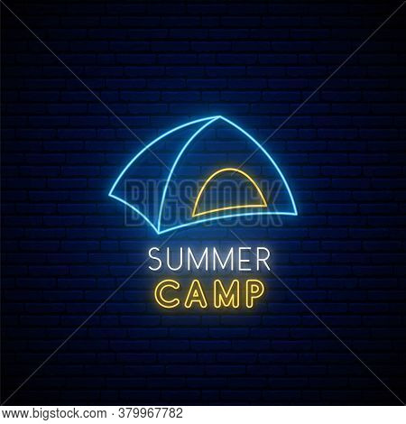 Neon Camping Sign. Bright Glowing Tent Icon On Dark Brick Wall Background. Concept Template For Summ
