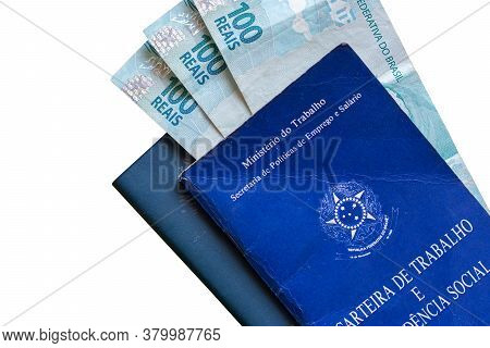 Brazilian Work Card With Brazilian Money Isolated On White Background. Written In Portuguese Federat