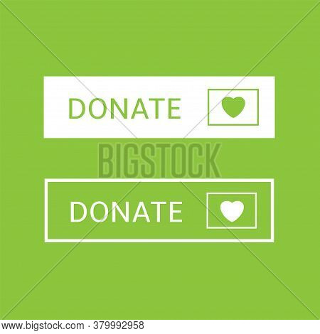 Voluntary And Donation Concept. Donate Button Icons. White And Green Buttons With White And Green He