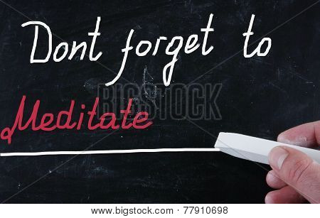 Don't Forget To Meditate handwritten with chalk