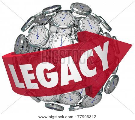 Legacy word on a red arrow around a ball or sphere of clocks to illustrae a memory or lasting impression for future time or tomorrow