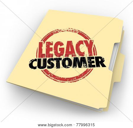 Legacy Customer words stamped on a manila file folder for a client or buyer who is faithful, reliable, loyal and long-time supporter of your business or company poster