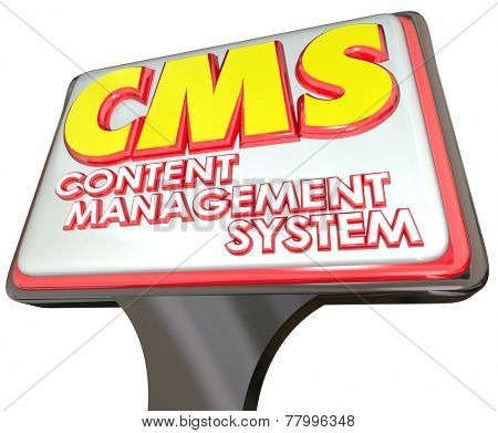 CMS acronym in 3d letters for Conent Management System on a sign advertising an online internet website organization platform for data, articles or information