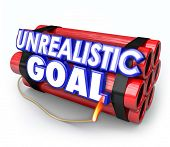 Unrealistic Goal words on a dynamite bomb to illustrate an impossible mission or impractical or unlikely task or job poster