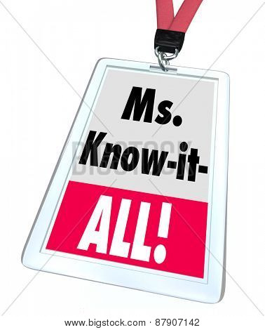 Ms. Know-It-All words on a nametag or badge on lanyard to be worn by a female worker, staff member or employee offering great customer assistance, support or service