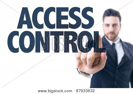 Business man pointing the text: Access Control