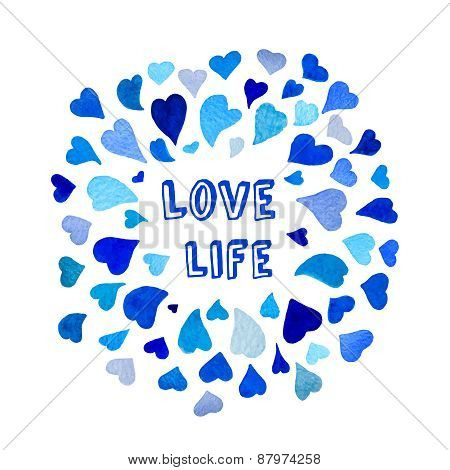 Positive motivation slogan in frame made of watercolor hearts. Vector watercolor wreath.