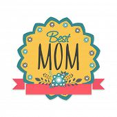 Beautiful floral design decorated sticker, tag or label with text Best Mom for Happy Mother's Day celebration. poster