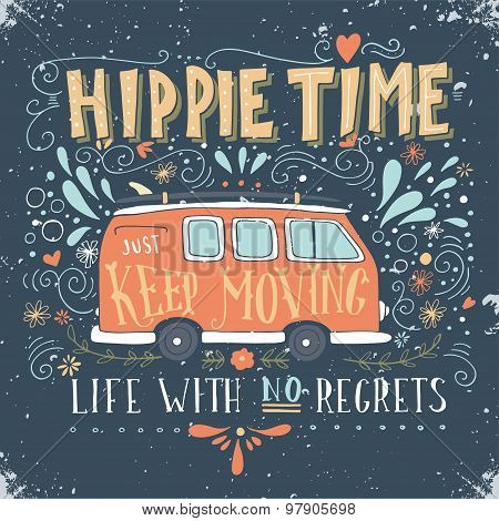 Vintage Hippie Time Print With A Mini Van, Decoration And Lettering. Life With No Regrets.