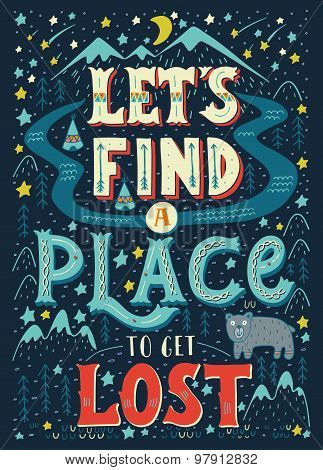 Let's Find A Place To Get Lost. Hand-letterd Quote.