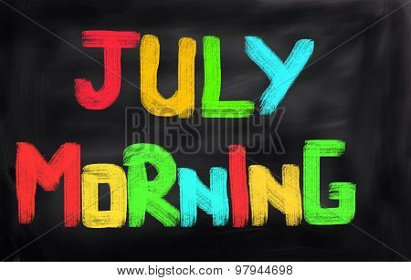 July Morning Concept