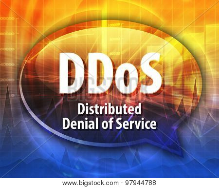 Speech bubble illustration of information technology acronym abbreviation term definition DDoS Distributed Denial of Service