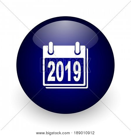 New year 2019 blue glossy ball web icon on white background. Round 3d render button.