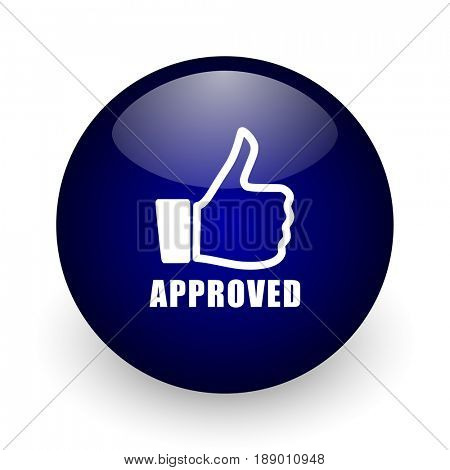 Approved blue glossy ball web icon on white background. Round 3d render button.