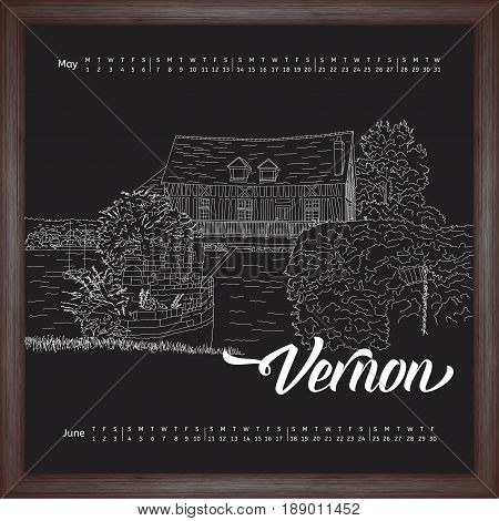 Calendar 2017 may, june with city sketching Vernon, France on chalkboard background. Vector illustration for your design