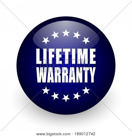 Lifetime warranty blue glossy ball web icon on white background. Round 3d render button.