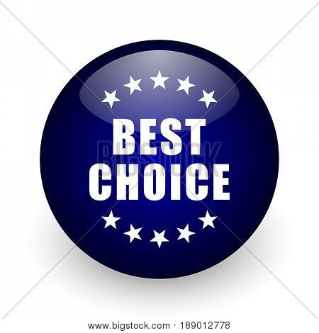 Best choice blue glossy ball web icon on white background. Round 3d render button.