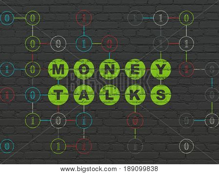 Business concept: Painted green text Money Talks on Black Brick wall background with Binary Code