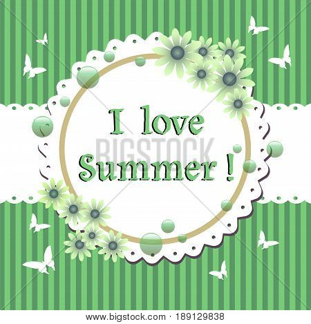 Abstract colorful background with green stripes, flower frame, butterflies and the text I love summer written with green letters