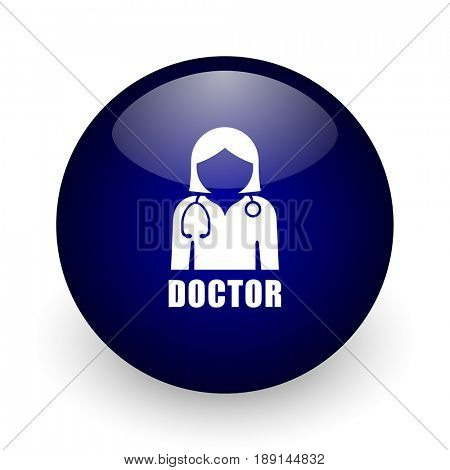 Doctor blue glossy ball web icon on white background. Round 3d render button.