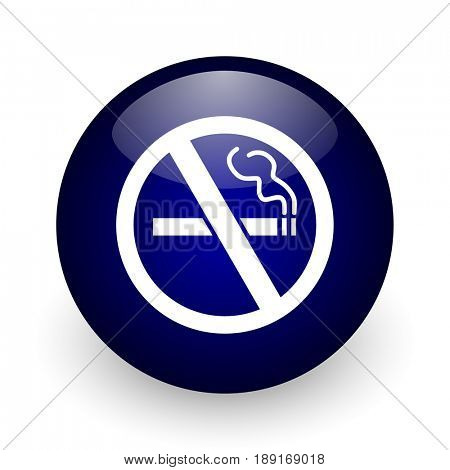 No smoking blue glossy ball web icon on white background. Round 3d render button.