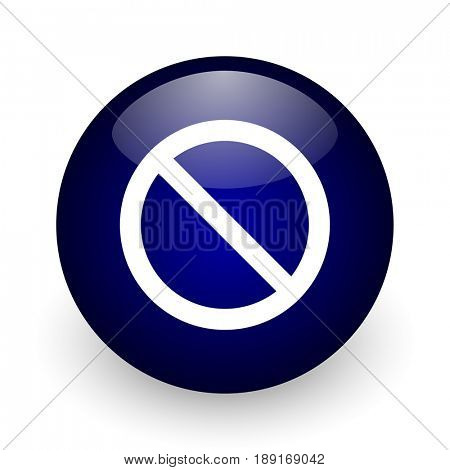 Access denied blue glossy ball web icon on white background. Round 3d render button.