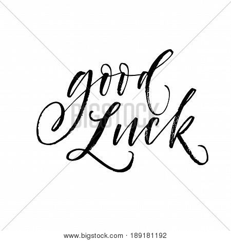 Good luck card. Ink illustration. Modern brush calligraphy. Isolated on white background.