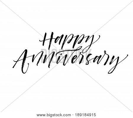 Happy Anniversary lettering. Ink illustration. Modern brush calligraphy. Isolated on white background.