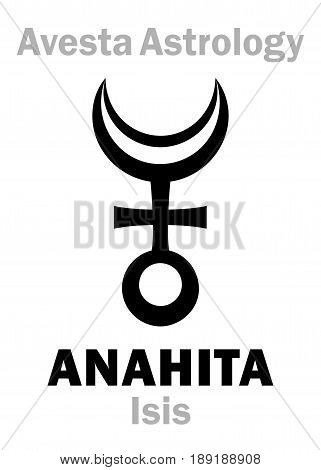 Astrology Alphabet: ANAHITA (Isis), Avestian vedic astral planet. Hieroglyphics character sign (single symbol).