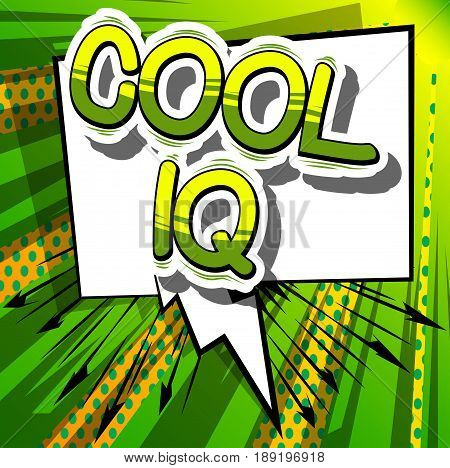 Cool IQ - Comic book style phrase on abstract background.