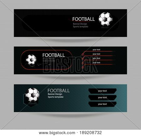 Banners football. Set of designs with a soccer ball. Dark sporty background. EPS file is layered(clipping mask).