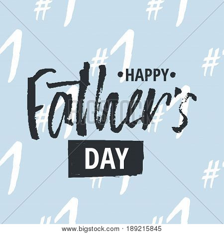 Happy Father s Day design background. Lettering design. Greeting card. Calligraphy Background template for Father s Day. Vector illustration