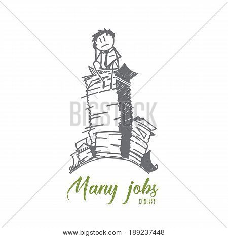 Vector hand drawn Many jobs concept sketch. Frustrated office worker sitting on the heap of papers