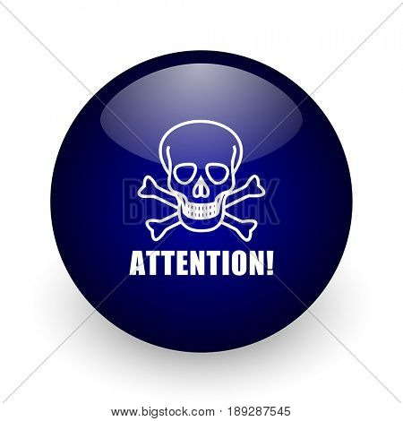 Attention skull blue glossy ball web icon on white background. Round 3d render button.