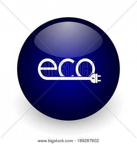 Eco electric plug blue glossy ball web icon on white background. Round 3d render button.