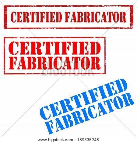 Set of stamps with text Certified Fabricator,vector illustration